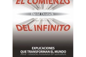 El comienzo del infinito (David Deutsch)