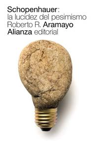 Schopenhauer: Lucidez del pesimismo, Aramayo