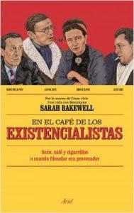 En el café de los Existencialistas, Sarah Bakewell